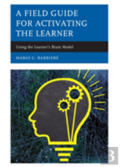 A Field Guide For Activating The Learner