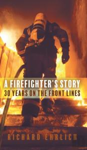 A Firefighter'S Story: 30 Years On The F