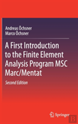 Bertrand.pt - A First Introduction To The Finite Element Analysis Program Msc Marc/Mentat