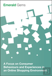 A Focus On Consumer Behaviours And Experiences In An Online Shopping Environment