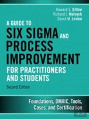 A Guide To Lean Six Sigma And Process Improvement For Practitioners And Students