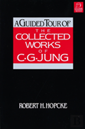 A Guided Tour Of The Collected Works Of C.G. Jung