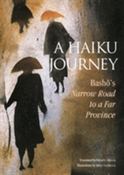 A Haiku Journey: Basho'S Narrow Road To A Far Province