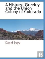A History: Greeley And The Union Colony