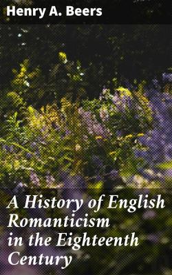 Bertrand.pt - A History Of English Romanticism In The Eighteenth Century
