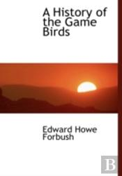 A History Of The Game Birds