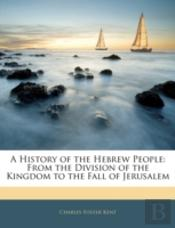 A History Of The Hebrew People: From The