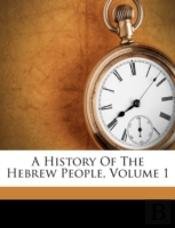 A History Of The Hebrew People, Volume 1