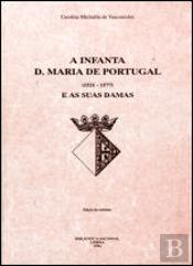 A Infanta D.Maria de Portugal e As suas Damas  1521-1577