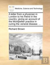 A Letter From A Physician In London To H