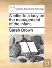 A Letter To A Lady On The Management Of
