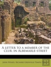 A Letter To A Member Of The Club, In Albemarle-Street