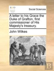 A Letter To His Grace The Duke Of Grafto