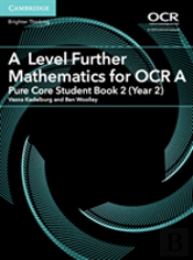 A Level Further Mathematics For Ocr Pure Core Student Book 2 (Year 2)