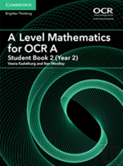 A Level Mathematics For Ocr Student Book 2 (Year 2)
