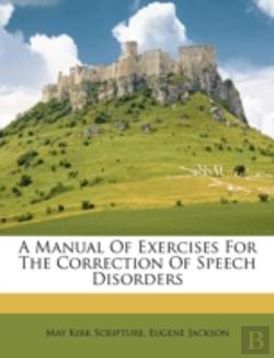 Bertrand.pt - A Manual Of Exercises For The Correction Of Speech Disorders