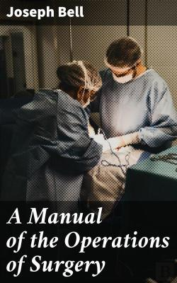 Bertrand.pt - A Manual Of The Operations Of Surgery