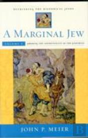 A Marginal Jew: Rethinking The Historical Jesus