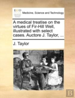 Bertrand.pt - A Medical Treatise On The Virtues Of Fir