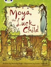 A Moya, The Luck Child