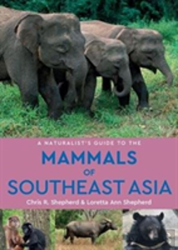 Bertrand.pt - A Naturalist'S Guide To The Mammals Of Southeast Asia (2nd Edition)