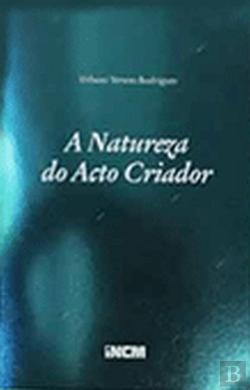 Bertrand.pt - A Natureza do Acto Criador