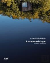 A Natureza do Lugar | The Nature of the Place