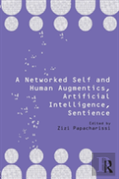 A Networked Self And Human Augmentics, Artificial Intelligence, Sentience