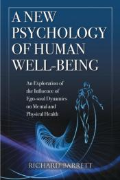 A New Psychology Of Human Well-Being: An Exploration Of The Influence Of Ego-Soul Dynamics On Mental And Physical Health