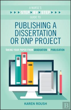 Bertrand.pt - A Nurses Step-By-Step Guide To Publishing A Dissertation Or Dnp Project