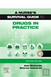 A Nurse'S Survival Guide To Drugs In Practice