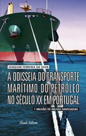 A Odisseia do Transporte Marítimo do Petróleo no século XX em Portugal