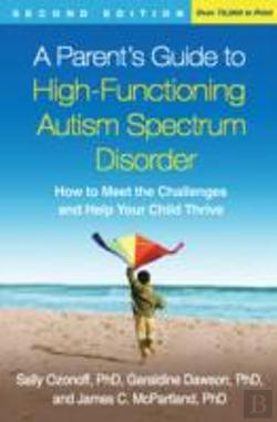 Bertrand.pt - A Parent'S Guide To High-Functioning Autism Spectrum Disorder, Second Edition
