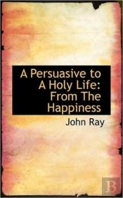 A Persuasive To A Holy Life: From The Ha