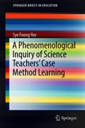 A Phenomenological Inquiry Of Science Teachers' Case Method Learning
