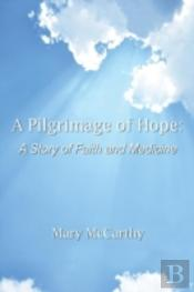 A Pilgrimage Of Hope