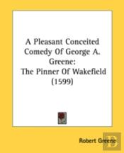 A Pleasant Conceited Comedy Of George A.