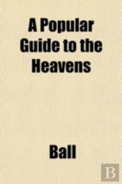A Popular Guide To The Heavens
