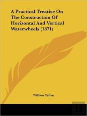 A Practical Treatise On The Construction
