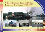 A Recollections Tour Of Britain: Middle England Transport Travelogue