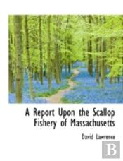 A Report Upon The Scallop Fishery Of Mas
