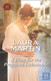 A Ring For The Pregnant Debutante