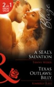 A Seal'S Salvation / Texas Outlaws Billy