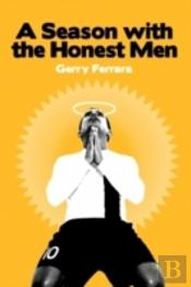 A Season With The Honest Men