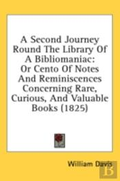 A Second Journey Round The Library Of A