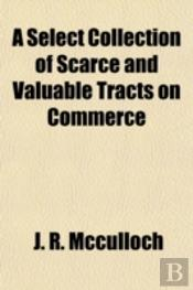 A Select Collection Of Scarce And Valuab