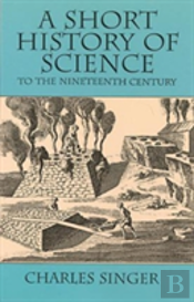 A Short History Of Science To The 19th Century