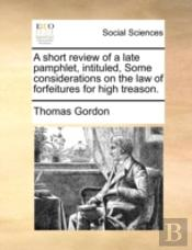 A Short Review Of A Late Pamphlet, Intit