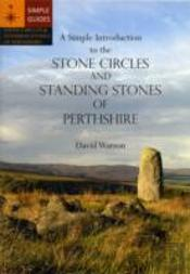 A Simple Introduction To The Stone Circles And Standing Stones Of Perthshire
