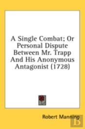 A Single Combat; Or Personal Dispute Bet